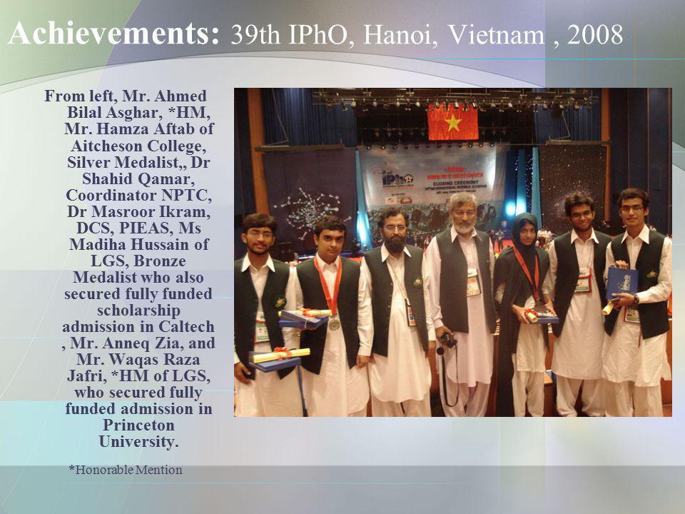 Achievements: 39th IPhO, Hanoi, Vietnam , 2008