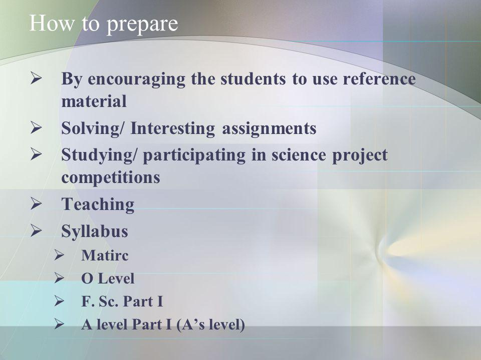 How to prepare By encouraging the students to use reference material
