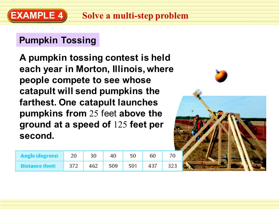 EXAMPLE 4 Solve a multi-step problem. Pumpkin Tossing.