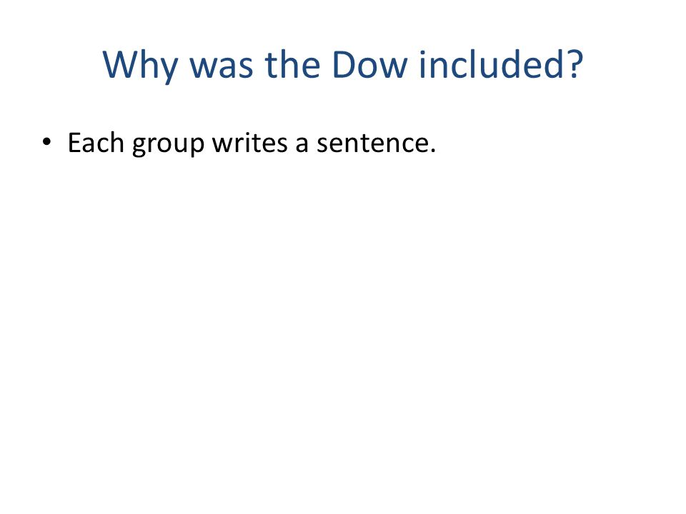 Why was the Dow included