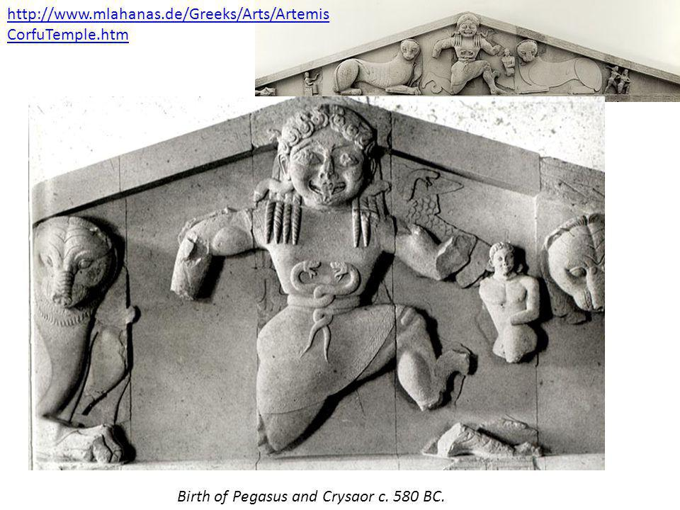 http://www.mlahanas.de/Greeks/Arts/ArtemisCorfuTemple.htm Birth of Pegasus and Crysaor c.