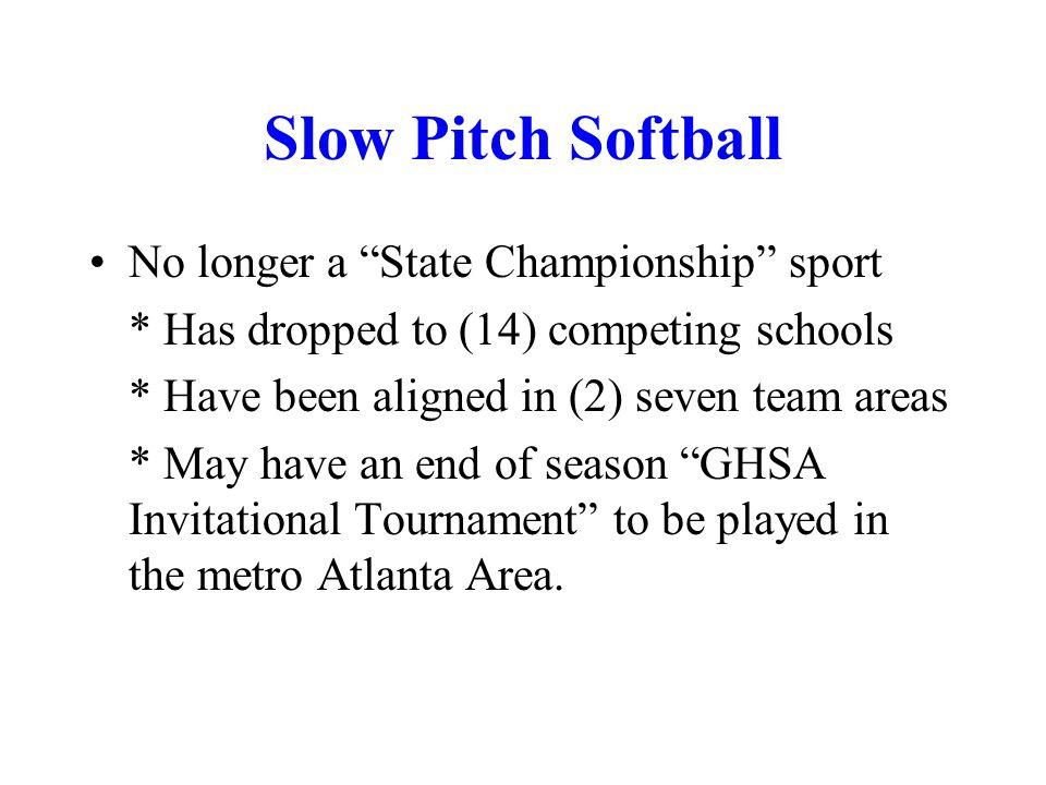 Slow Pitch Softball No longer a State Championship sport