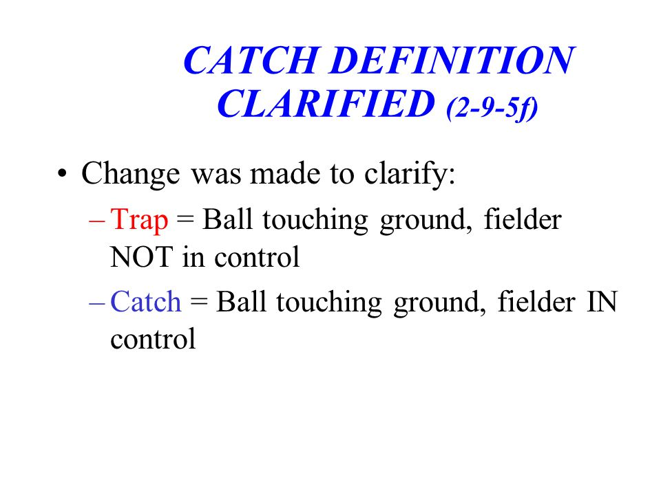 CATCH DEFINITION CLARIFIED (2-9-5f)