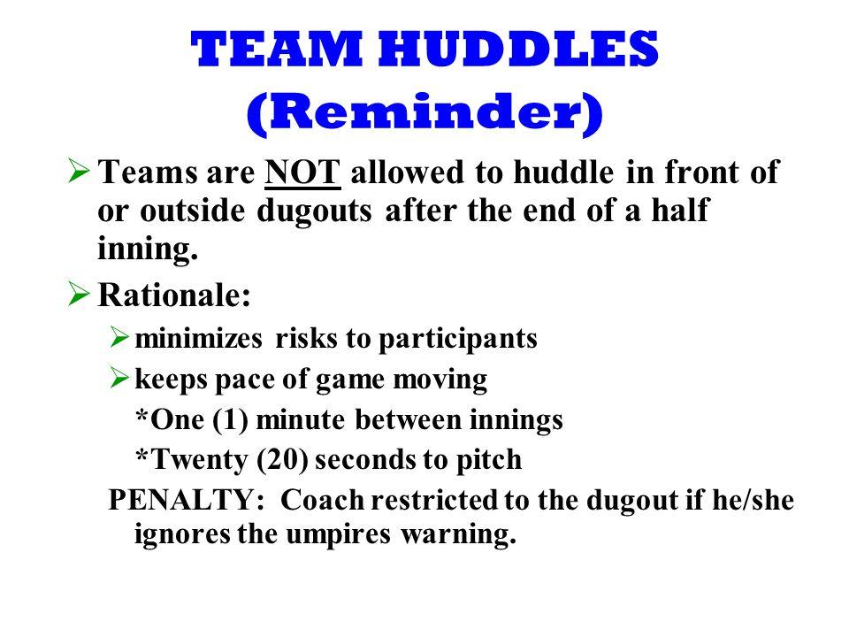 TEAM HUDDLES (Reminder)