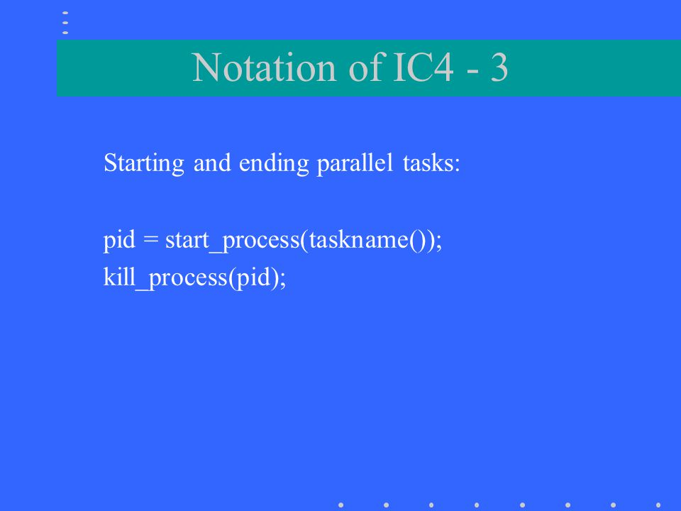 Notation of IC4 - 3 Starting and ending parallel tasks: