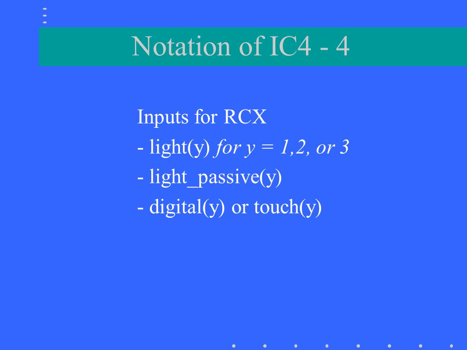Notation of IC4 - 4 Inputs for RCX - light(y) for y = 1,2, or 3