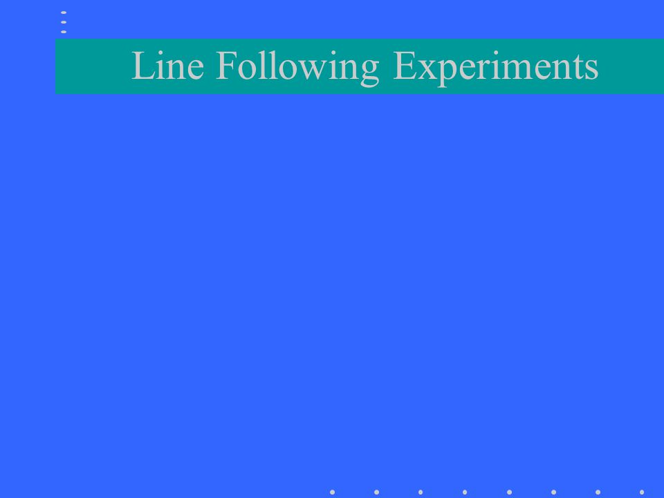 Line Following Experiments