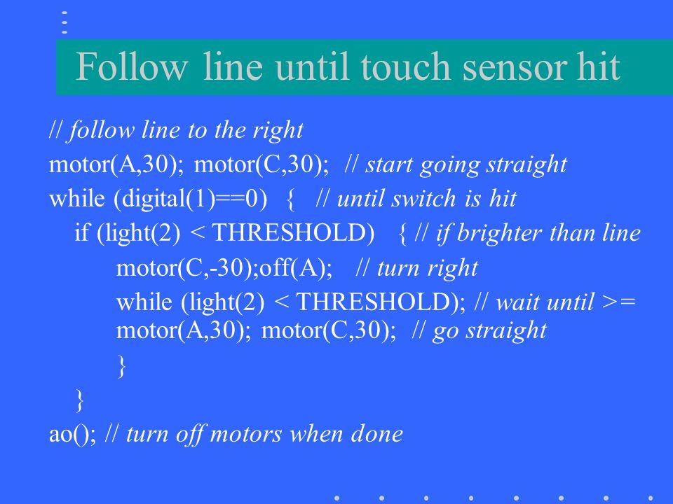 Follow line until touch sensor hit