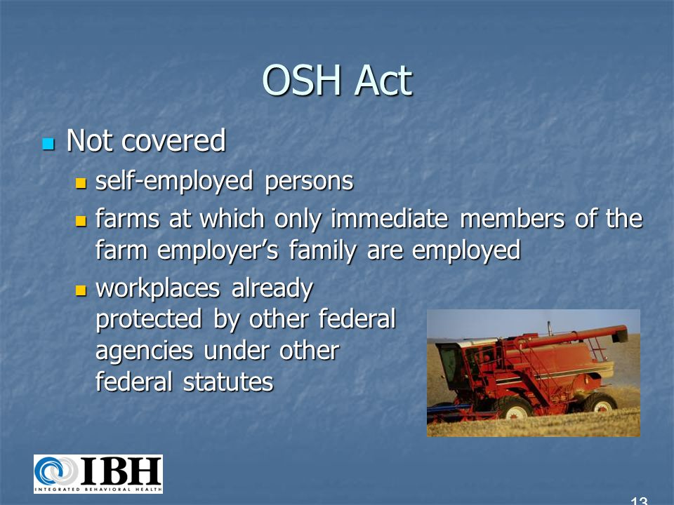 OSH Act Not covered self-employed persons