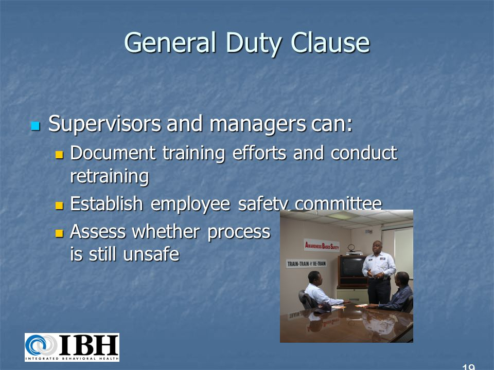 General Duty Clause Supervisors and managers can: