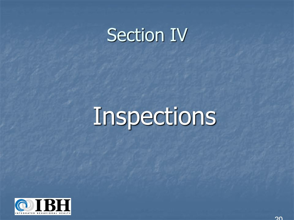 Section IV Inspections 20