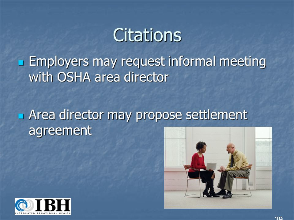 Citations Employers may request informal meeting with OSHA area director. Area director may propose settlement agreement.
