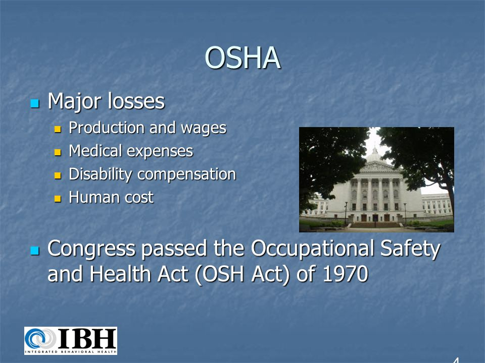 OSHA Major losses. Production and wages. Medical expenses. Disability compensation. Human cost.