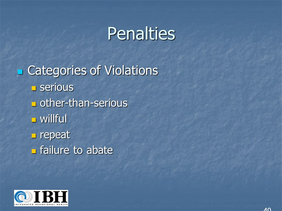 Penalties Categories of Violations serious other-than-serious willful