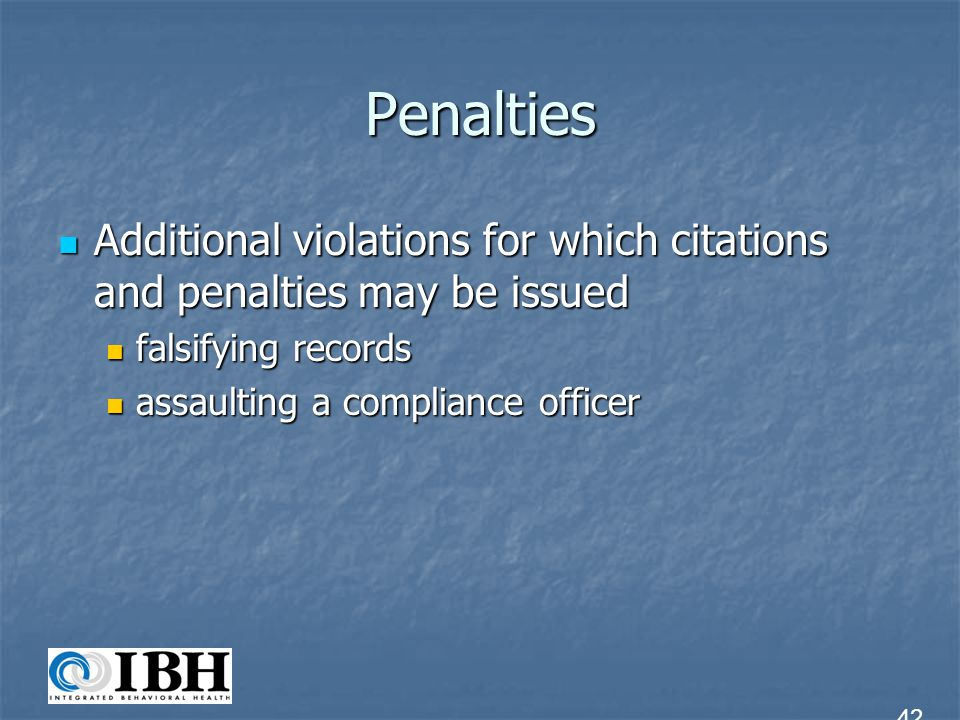 Penalties Additional violations for which citations and penalties may be issued. falsifying records.