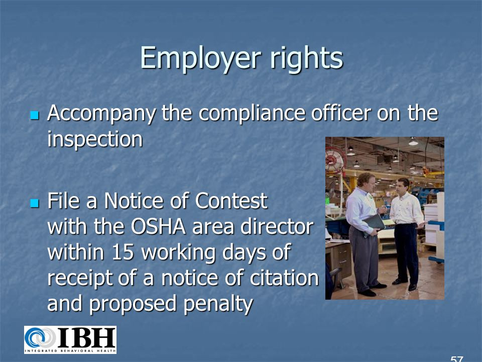Employer rights Accompany the compliance officer on the inspection