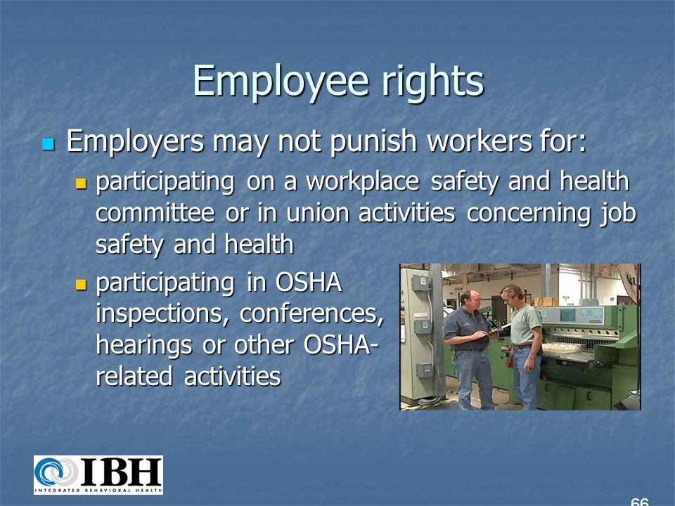 Employee rights Employers may not punish workers for: