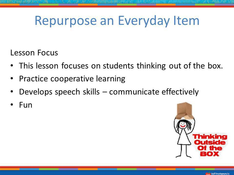 Repurpose an Everyday Item