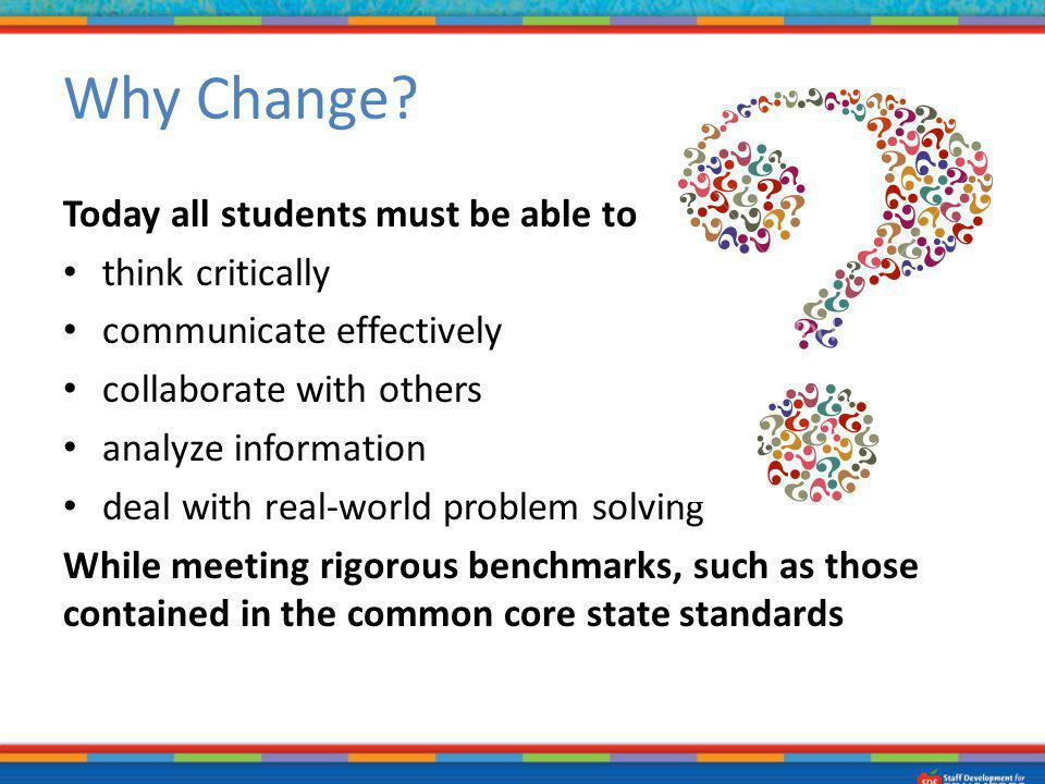 Why Change Today all students must be able to think critically