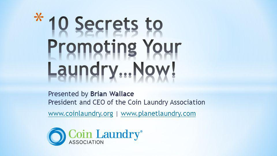 10 Secrets to Promoting Your Laundry…Now!