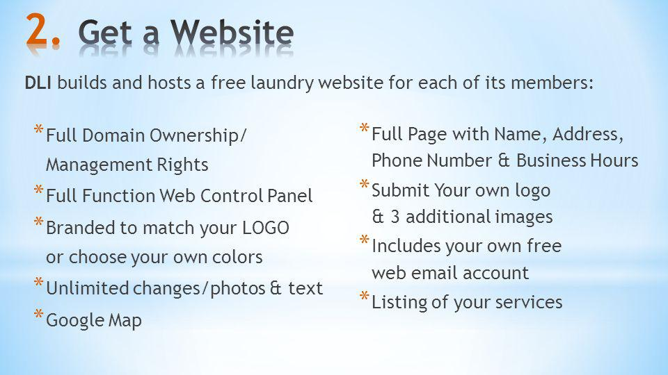 Get a Website DLI builds and hosts a free laundry website for each of its members: Full Domain Ownership/ Management Rights.
