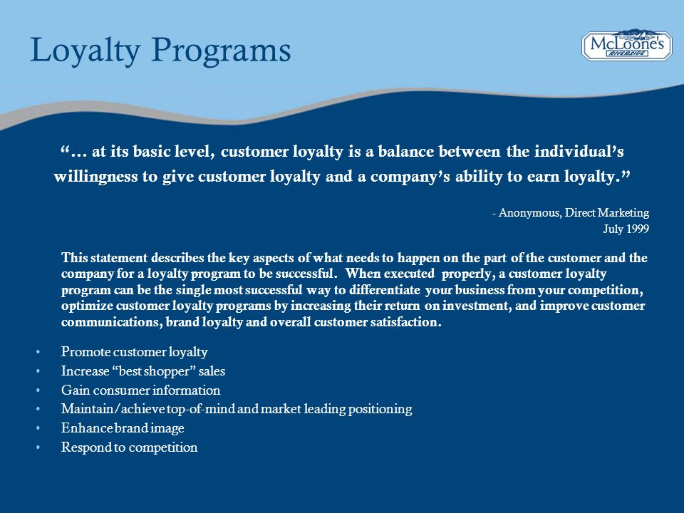 Loyalty Programs … at its basic level, customer loyalty is a balance between the individual's.