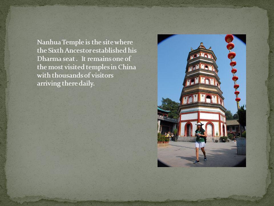 Nanhua Temple is the site where the Sixth Ancestor established his Dharma seat .