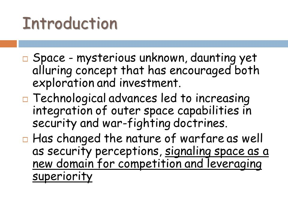 Introduction Space - mysterious unknown, daunting yet alluring concept that has encouraged both exploration and investment.