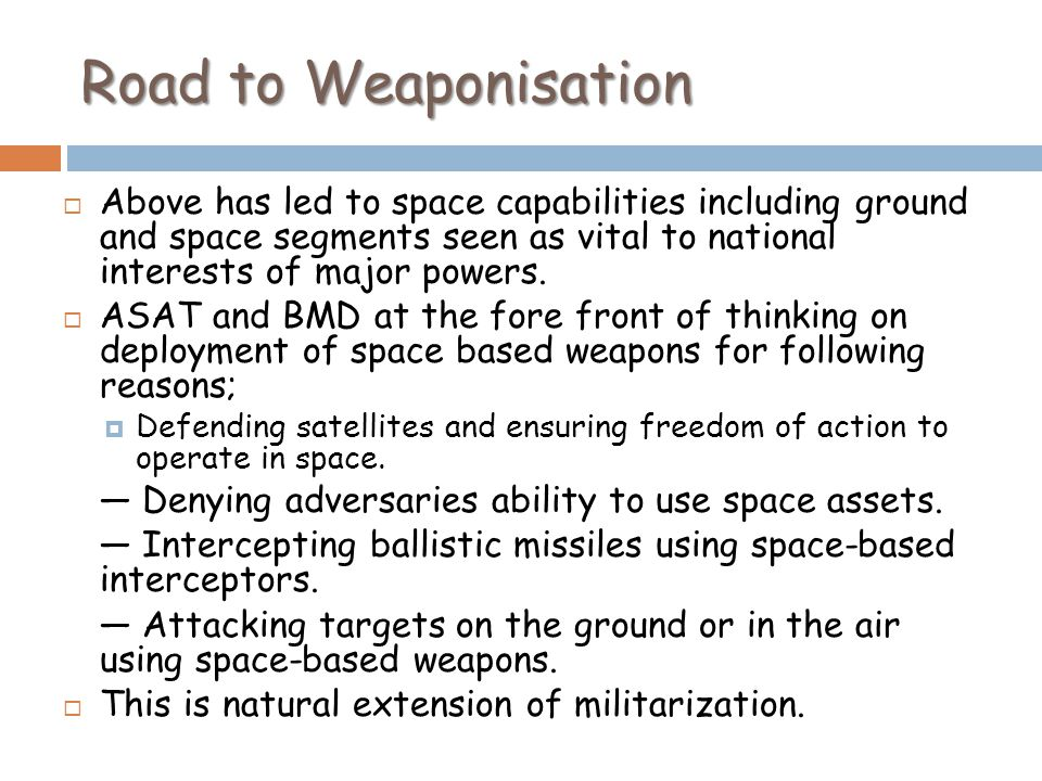 Road to Weaponisation Above has led to space capabilities including ground and space segments seen as vital to national interests of major powers.