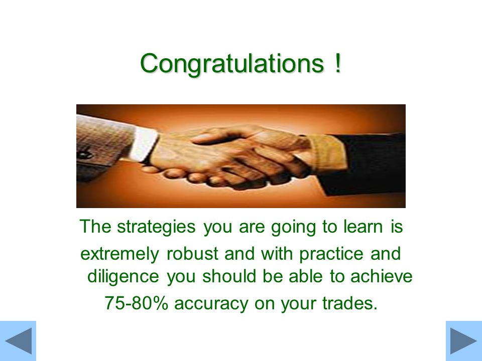 Congratulations ! The strategies you are going to learn is