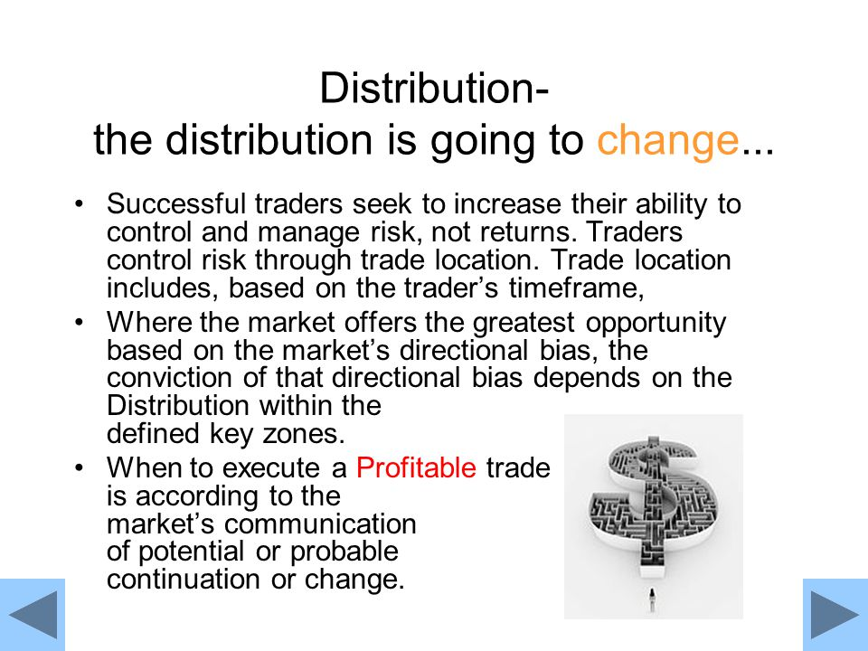 Distribution- the distribution is going to change...