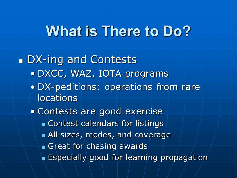 What is There to Do DX-ing and Contests DXCC, WAZ, IOTA programs