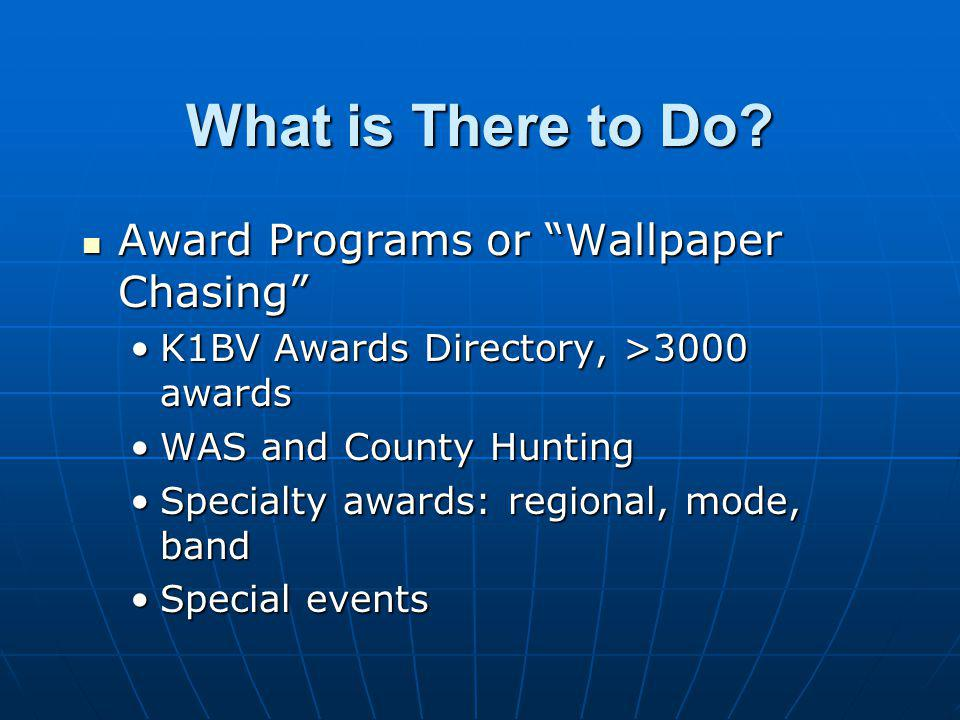 What is There to Do Award Programs or Wallpaper Chasing