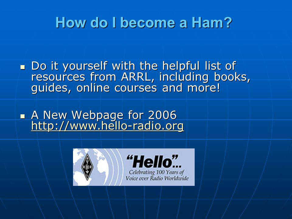 How do I become a Ham Do it yourself with the helpful list of resources from ARRL, including books, guides, online courses and more!