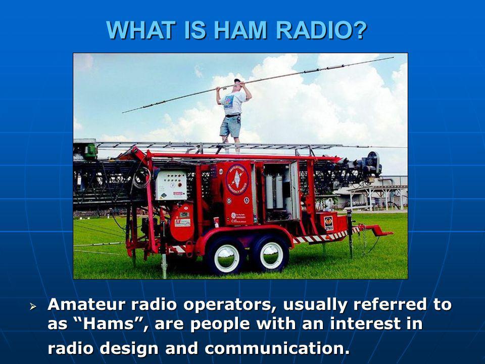 WHAT IS HAM RADIO.