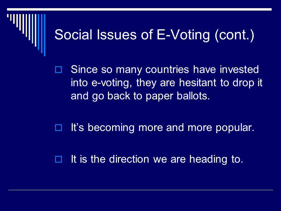 Social Issues of E-Voting (cont.)