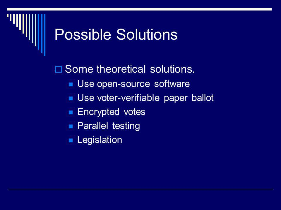 Possible Solutions Some theoretical solutions.