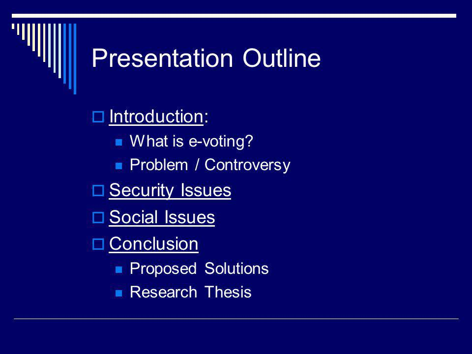 Presentation Outline Introduction: Security Issues Social Issues