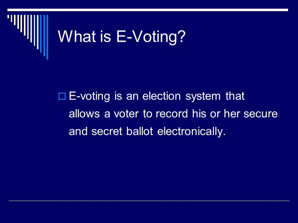 What is E-Voting.