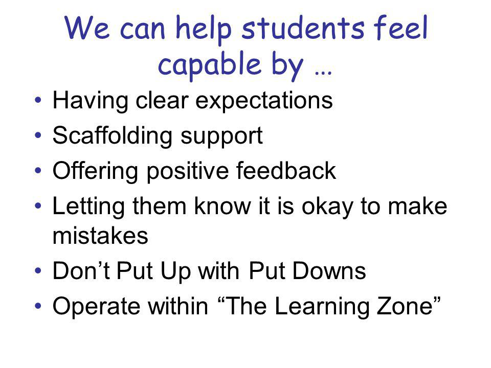 We can help students feel capable by …
