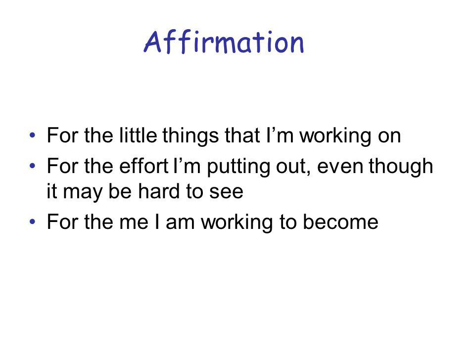 Affirmation For the little things that I'm working on