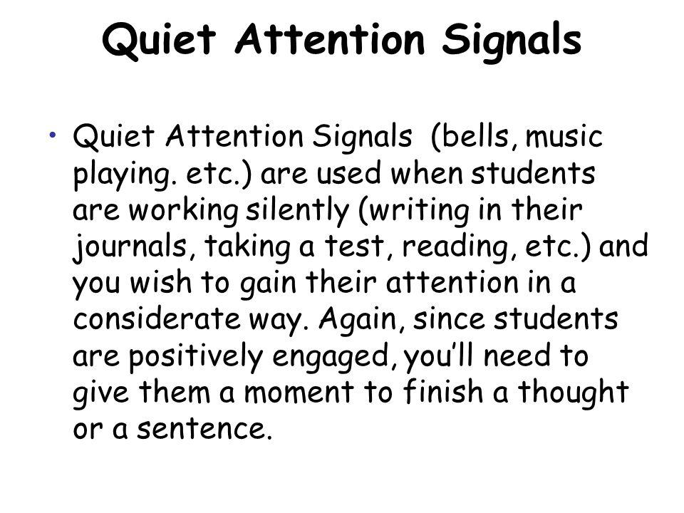 Quiet Attention Signals