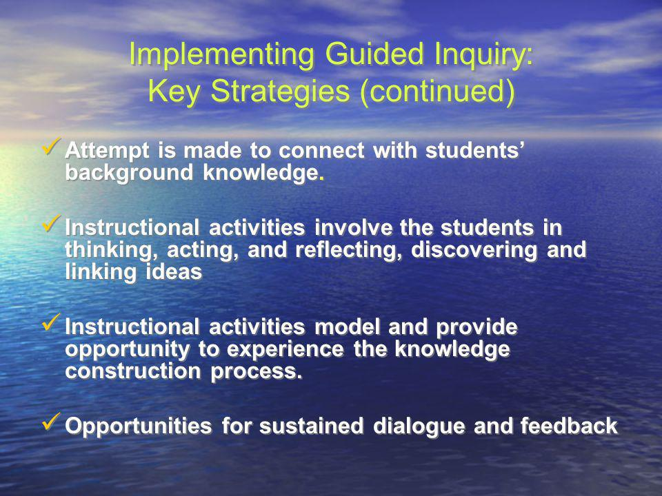 Implementing Guided Inquiry: Key Strategies (continued)