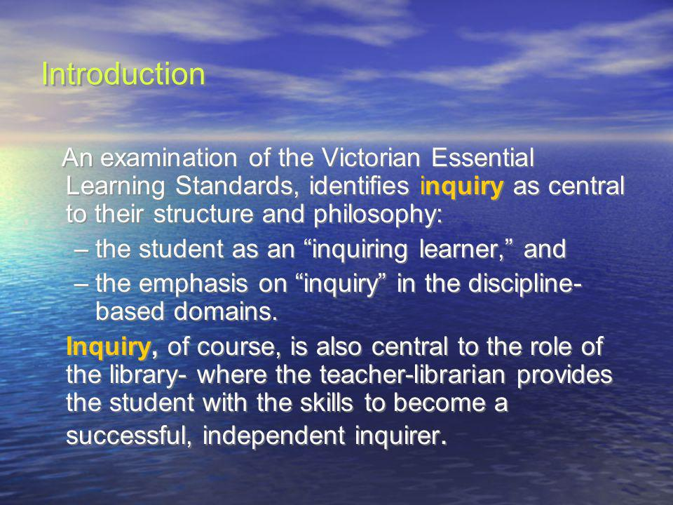 Introduction the student as an inquiring learner, and