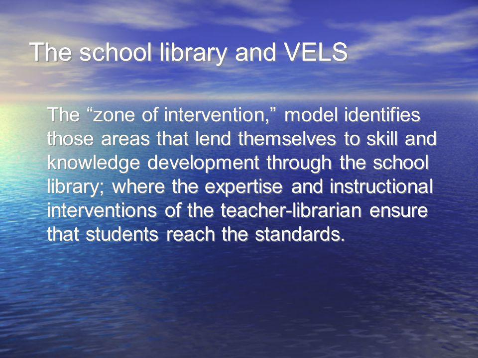 The school library and VELS