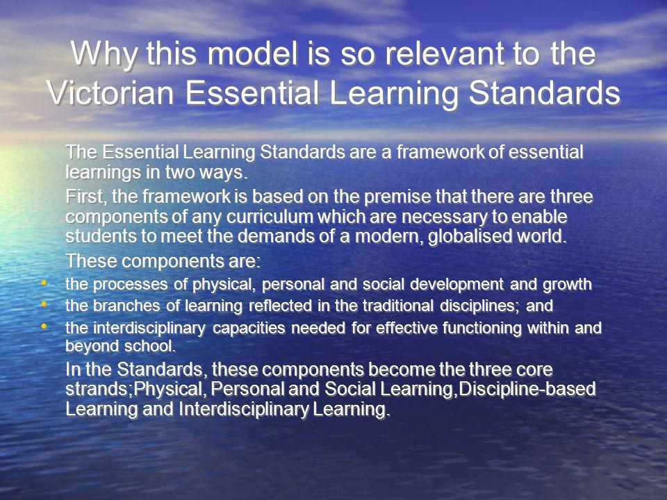 Why this model is so relevant to the Victorian Essential Learning Standards