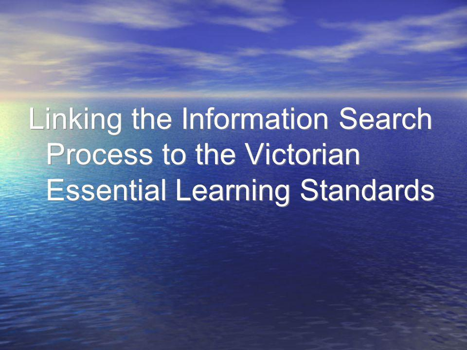 Linking the Information Search Process to the Victorian Essential Learning Standards