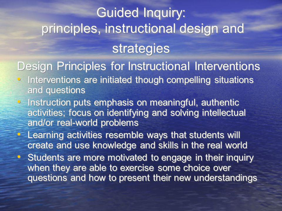 Guided Inquiry: principles, instructional design and strategies