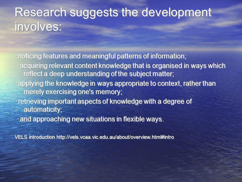 Research suggests the development involves: