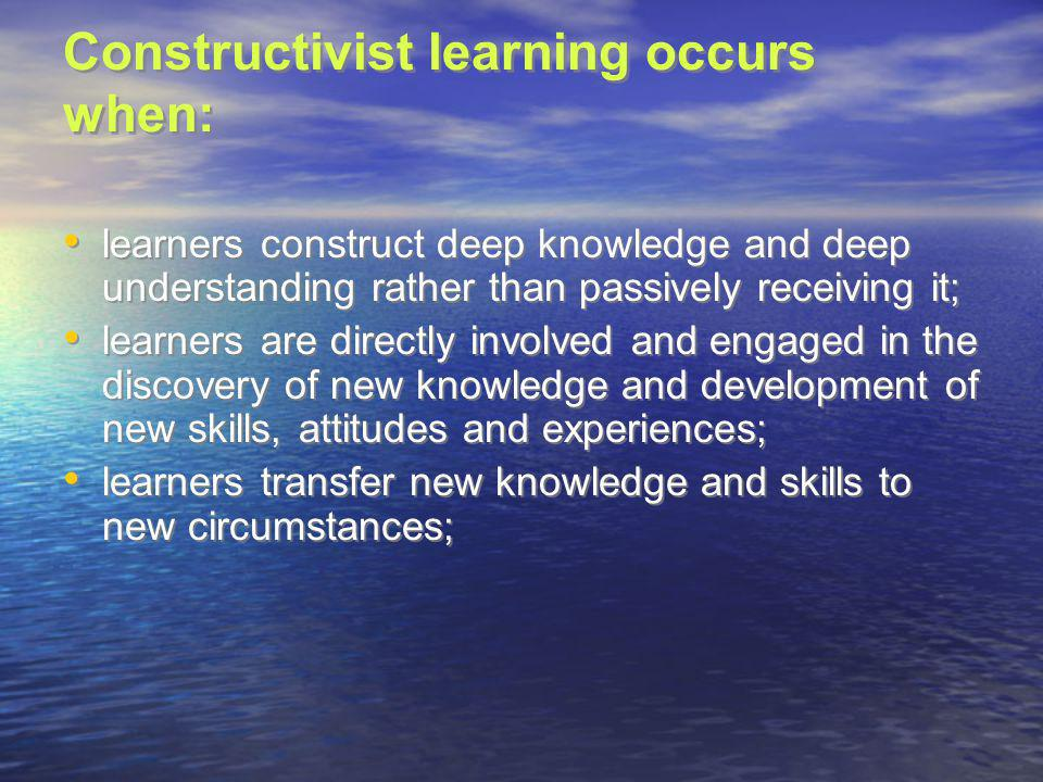 Constructivist learning occurs when: